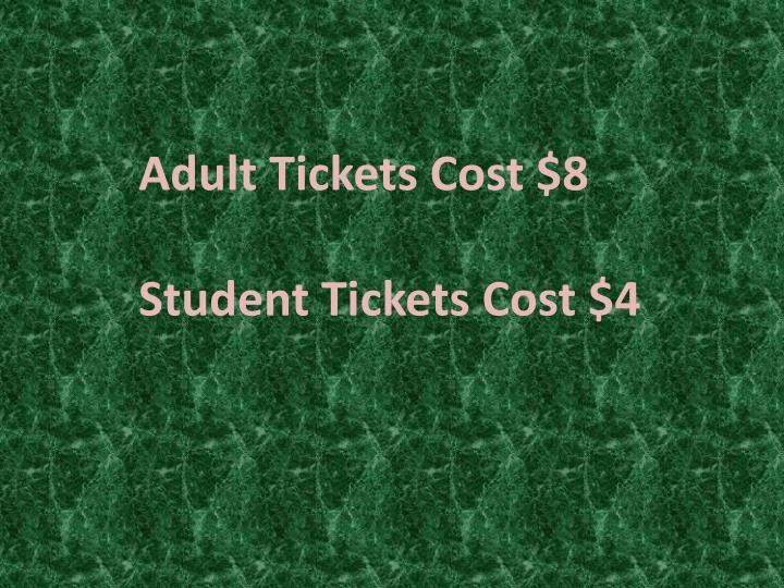 Adult Tickets Cost $8