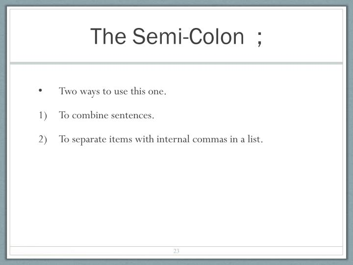 The Semi-Colon  ;