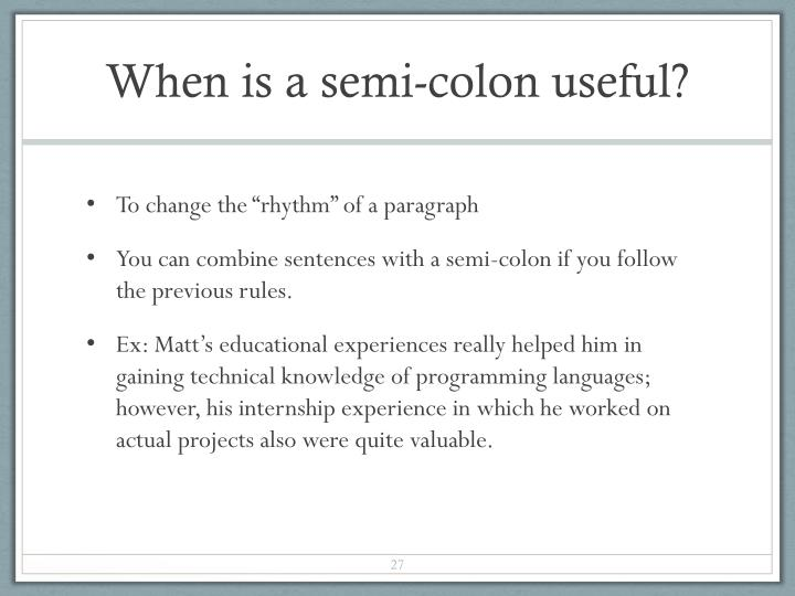 When is a semi-colon useful?