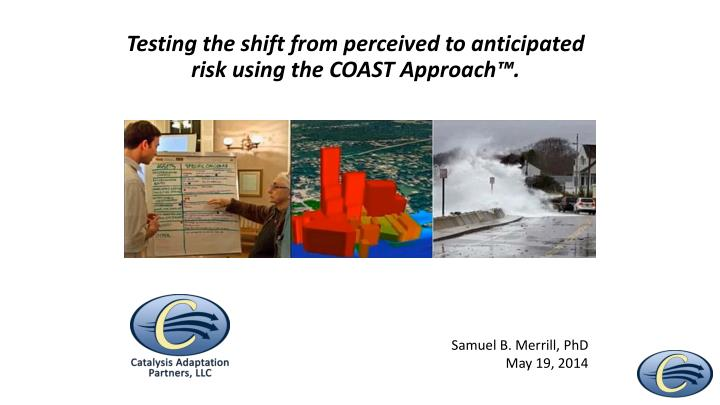 testing the shift from perceived to anticipated risk using the coast approach n.