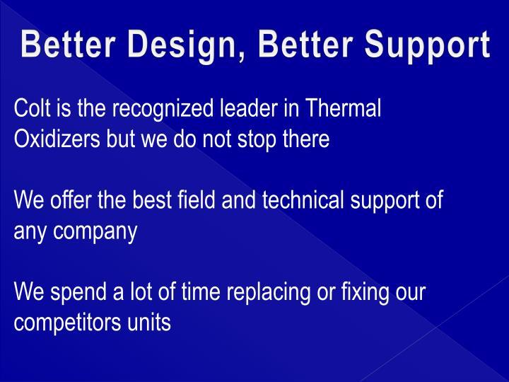 Better Design, Better Support