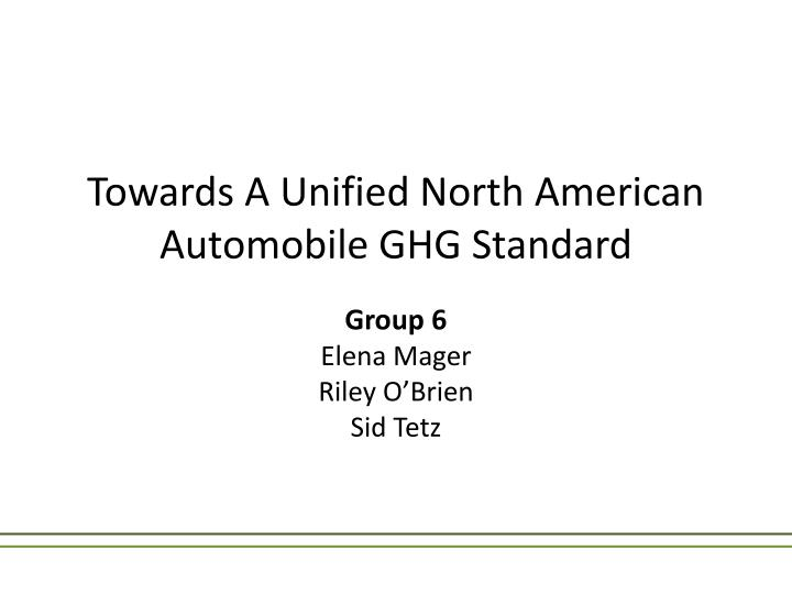 towards a unified north american automobile ghg standard n.