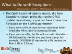 what to do with exceptions30