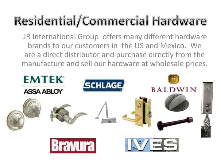 Residential/Commercial Hardware