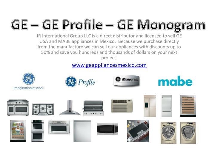 GE – GE Profile – GE Monogram