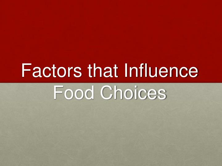 factors that influence f ood choices n.