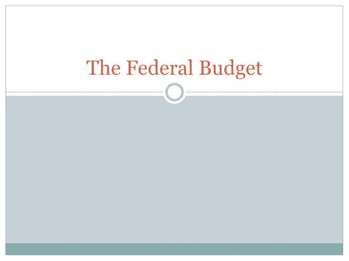 the federal budget n.