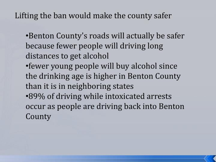 Lifting the ban would make the county safer