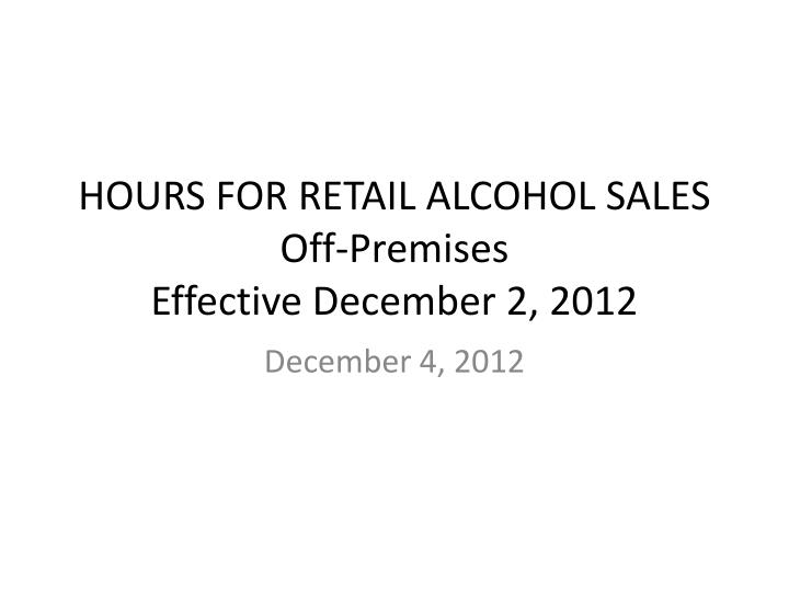 hours for retail alcohol sales off premises effective december 2 2012 n.