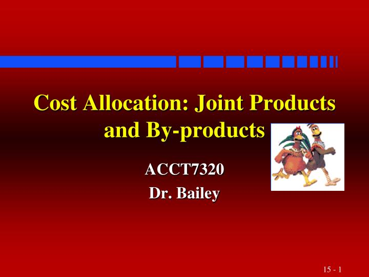 cost allocation joint products and by products n.