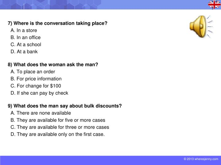 7) Where is the conversation taking place?