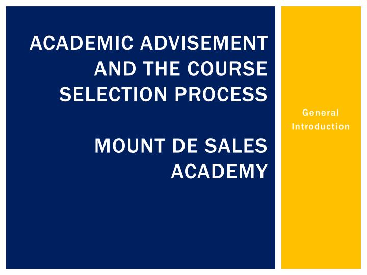 academic advisement and the course selection process mount de sales academy n.