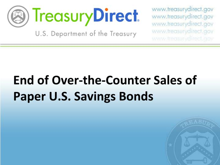end of over the counter sales of paper u s savings bonds