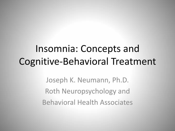 insomnia concepts and cognitive behavioral treatment n.