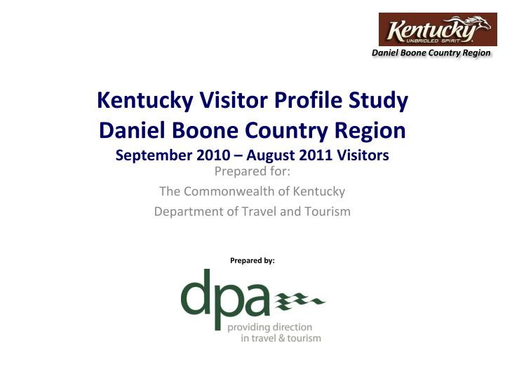 kentucky visitor profile study daniel boone country region september 2010 august 2011 visitors n.