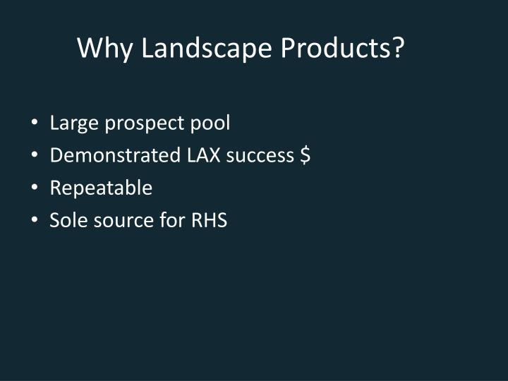 why landscape products n.
