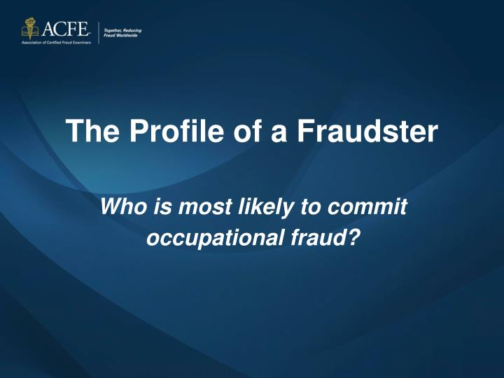 the profile of a fraudster who is most likely to commit occupational fraud n.