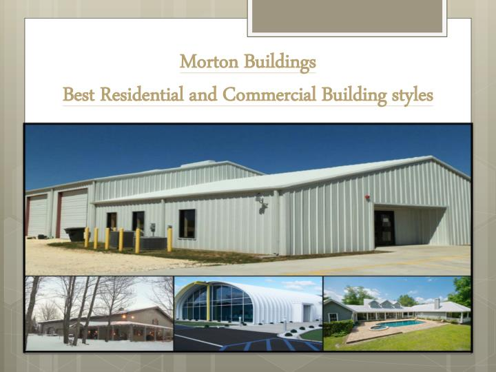 Morton b uildings best residential and commercial building styles