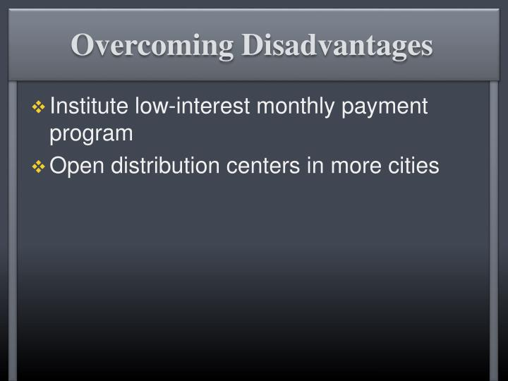 Overcoming Disadvantages