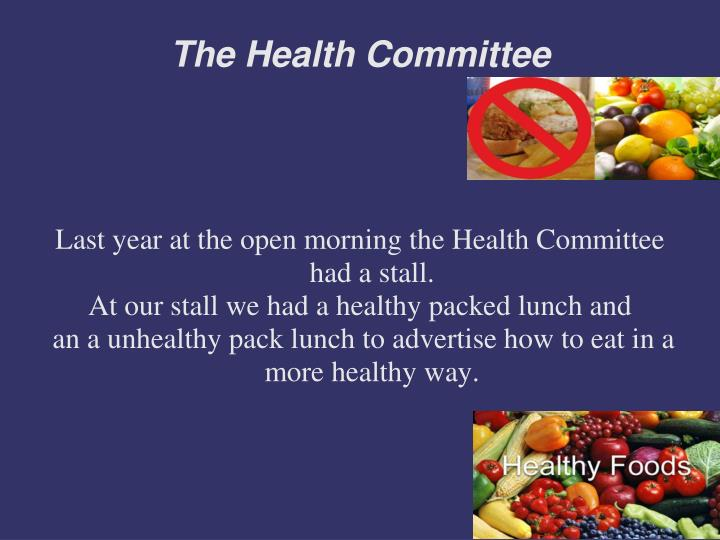Last year at the open morning the Health Committee had a stall.