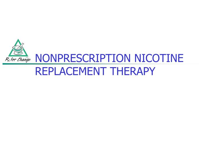 nonprescription nicotine replacement therapy n.