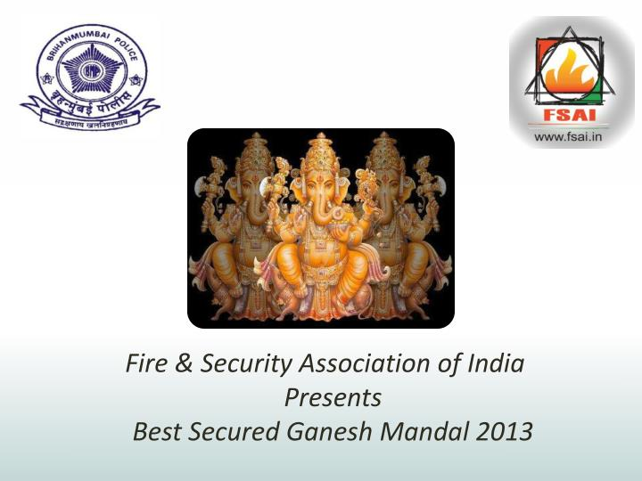 fire security association of india presents best secured ganesh mandal 2013 n.