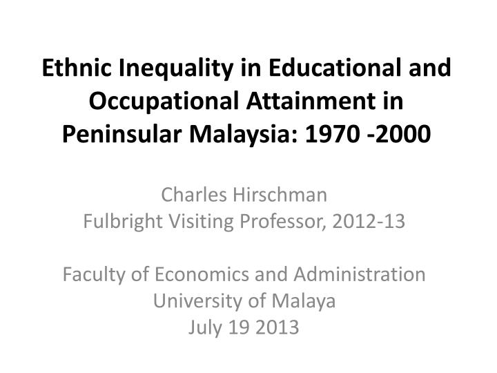 ethnic inequality in educational and occupational attainment in peninsular malaysia 1970 2000 n.