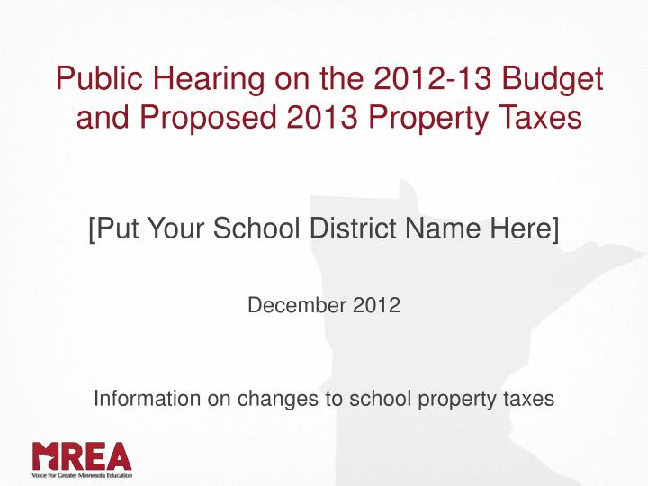 public hearing on the 2012 13 budget and proposed 2013 property taxes n.