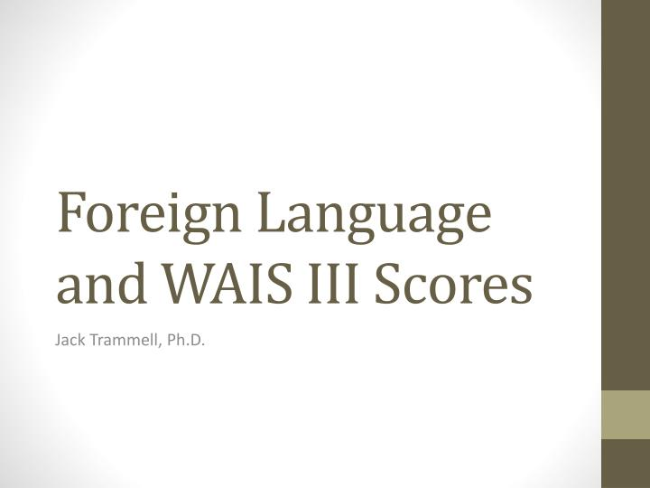 foreign language and wais iii scores n.