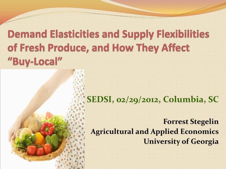 demand elasticities and supply flexibilities of fresh produce and how they affect buy local n.