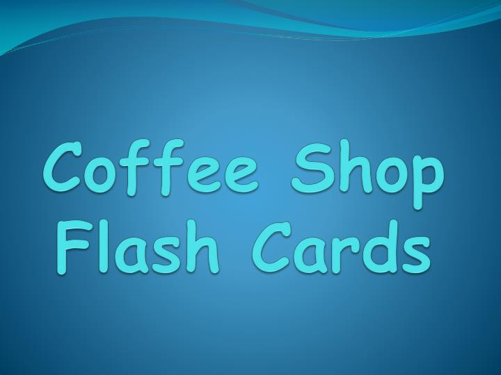 Coffee shop flash cards