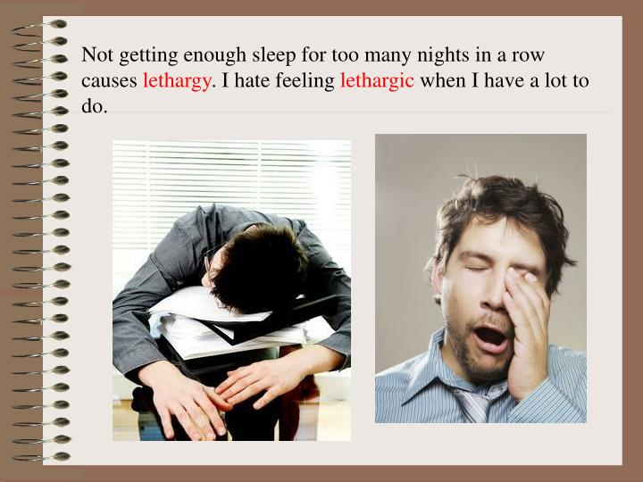 Not getting enough sleep for too many nights in a row causes