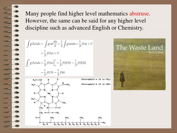 Many people find higher level mathematics