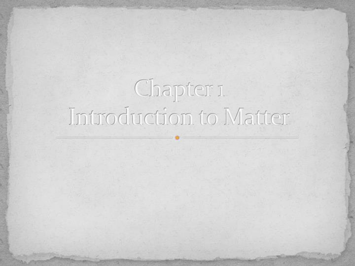 chapter 1 introduction to matter n.