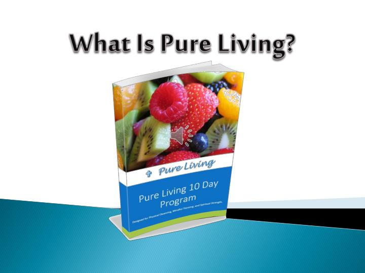 what is pure living n.