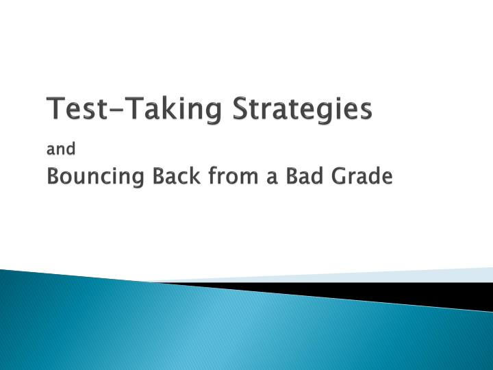 Test taking strategies and bouncing back from a bad grade
