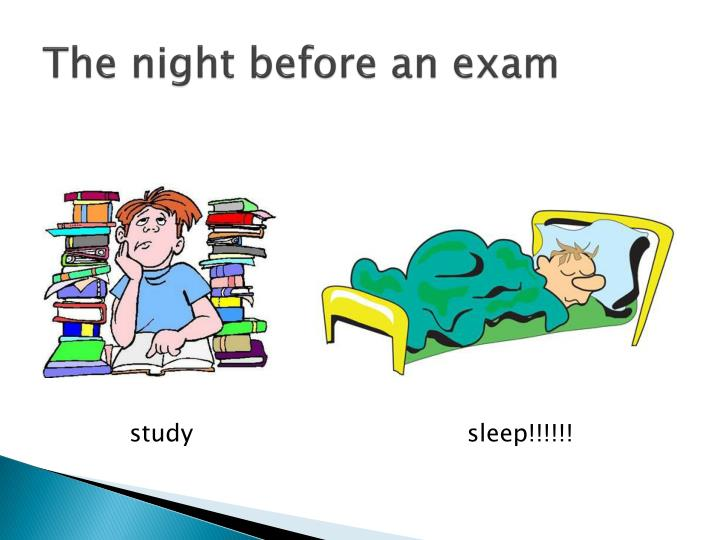 The night before an exam