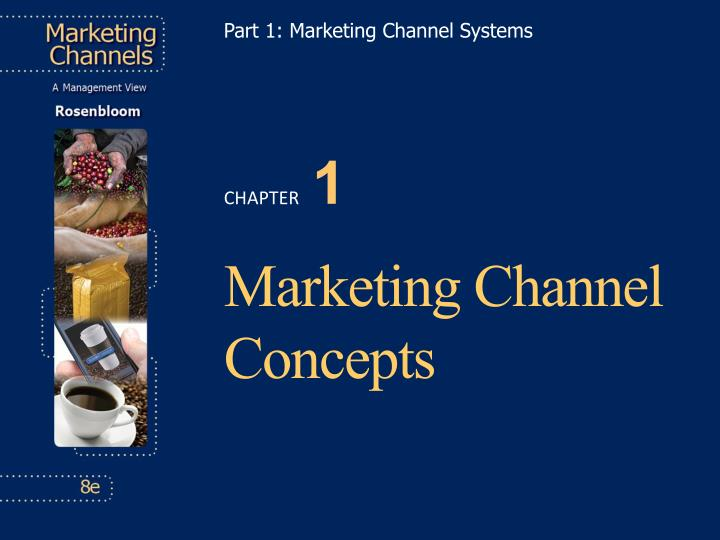 part 1 marketing channel systems n.