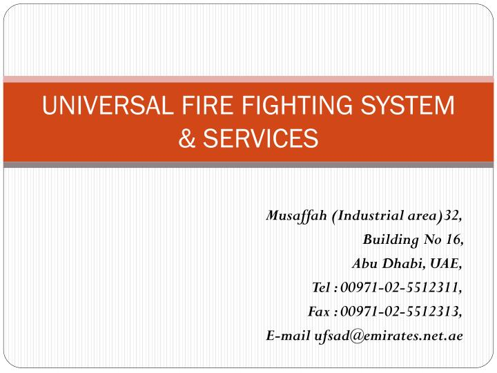 PPT - UNIVERSAL FIRE FIGHTING SYSTEM & SERVICES PowerPoint