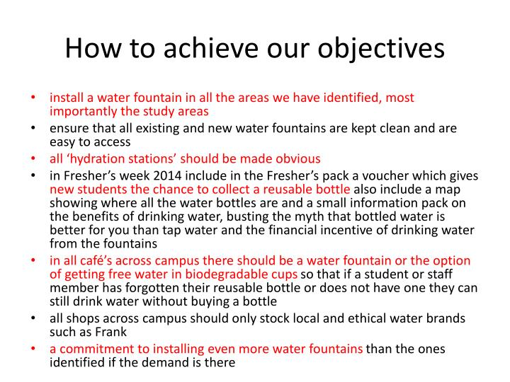 How to achieve our objectives