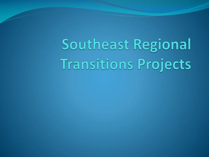 southeast regional transitions projects n.