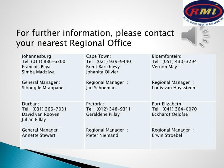 For further information, please contact your nearest Regional Office
