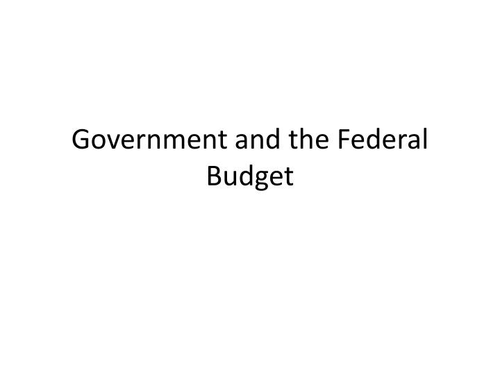 government and the federal budget n.