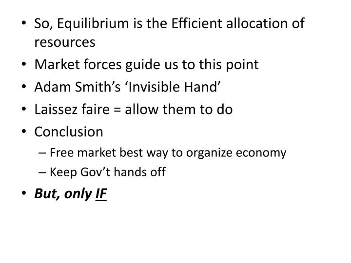 So, Equilibrium is the Efficient allocation of resources