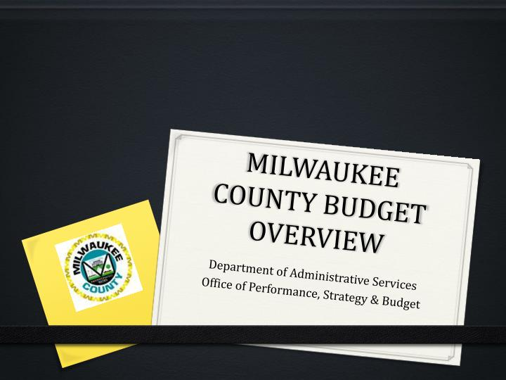milwaukee county budget overview n.