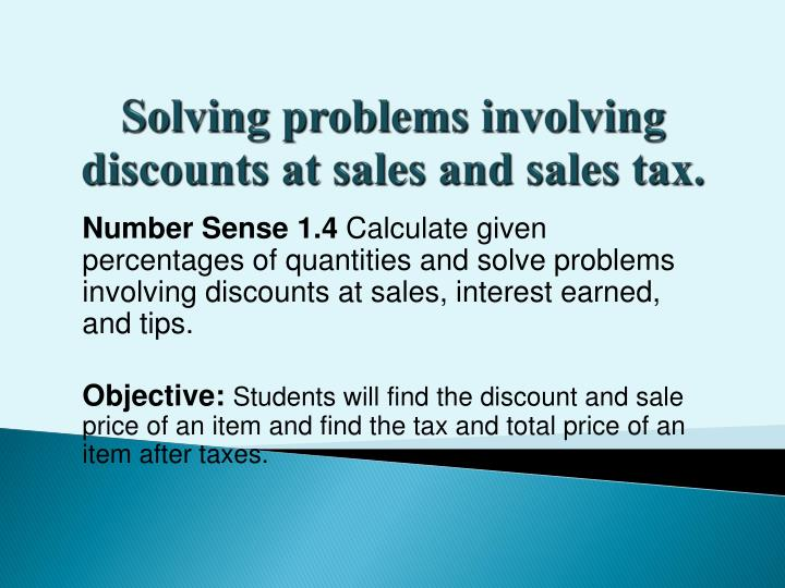 solving problems involving discounts at sales and sales tax n.