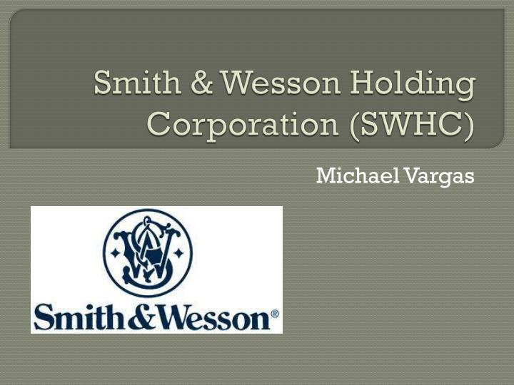 smith wesson holding corporation swhc n.