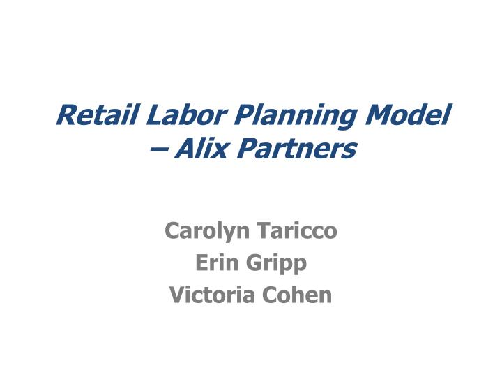 retail labor planning model alix partners n.