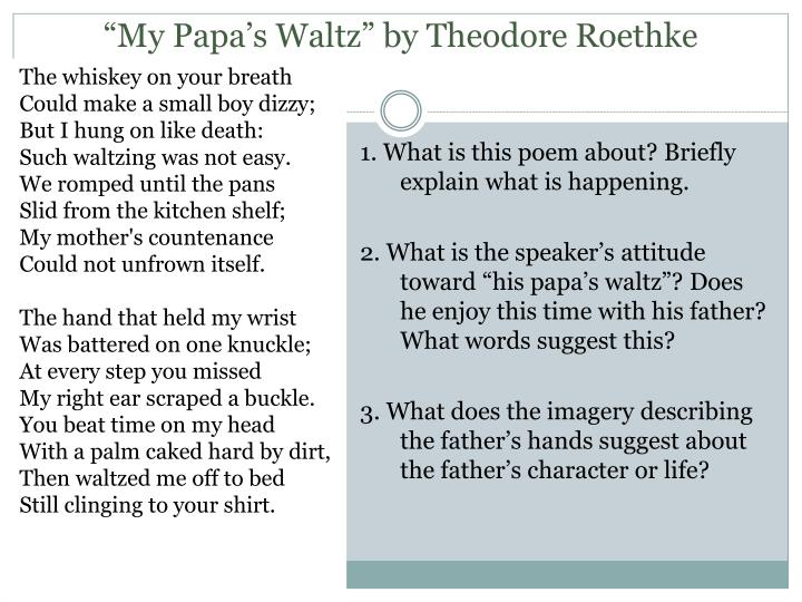 "an examination of my papas waltz by theodore roethke Poetry craft lesson: deepening : interpretations of ""my papa's waltz""   misreading 'my papa's."
