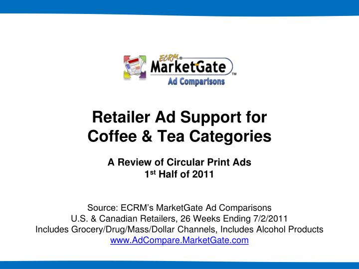 retailer ad support for coffee tea categories a review of circular print ads 1 st half of 2011 n.
